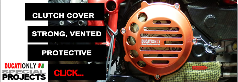 DUCATIONLY Special Project - Stronger Vented Clutch Cover.